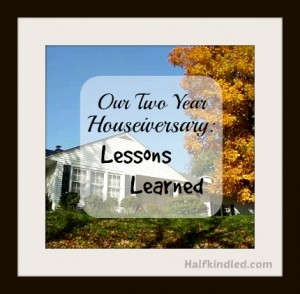 Houseiversary Lessons Learned