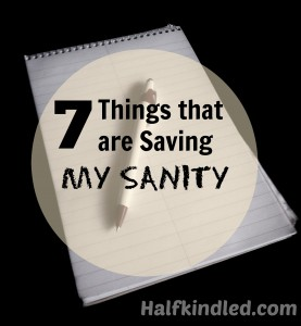 7 Things That Are Saving My Sanity Right Now