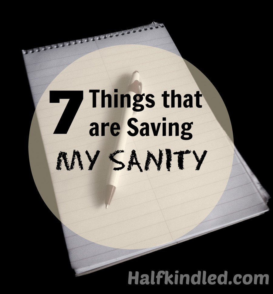 7 Things that are Saving My Sanity